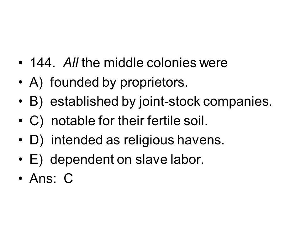 144. All the middle colonies were