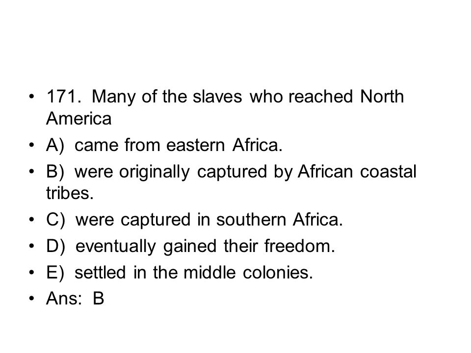 171. Many of the slaves who reached North America