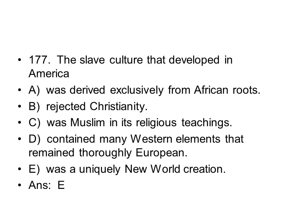 177. The slave culture that developed in America
