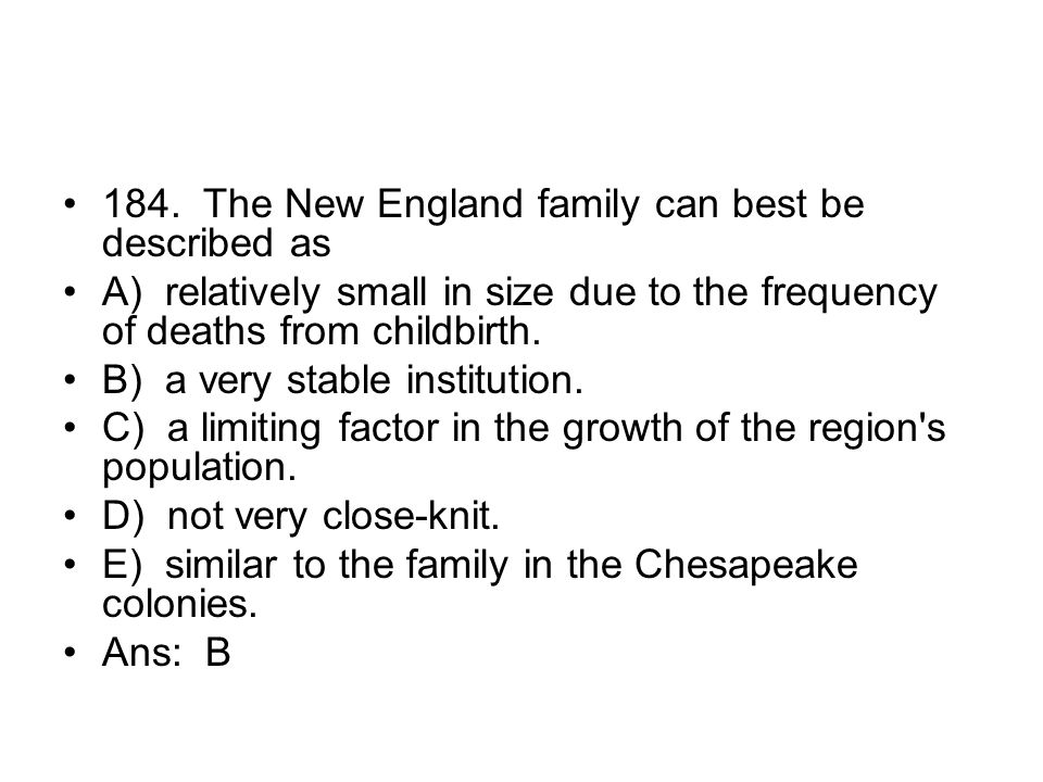 184. The New England family can best be described as