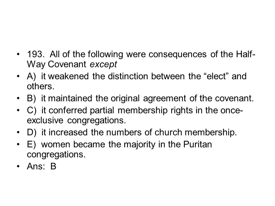 193. All of the following were consequences of the Half-Way Covenant except