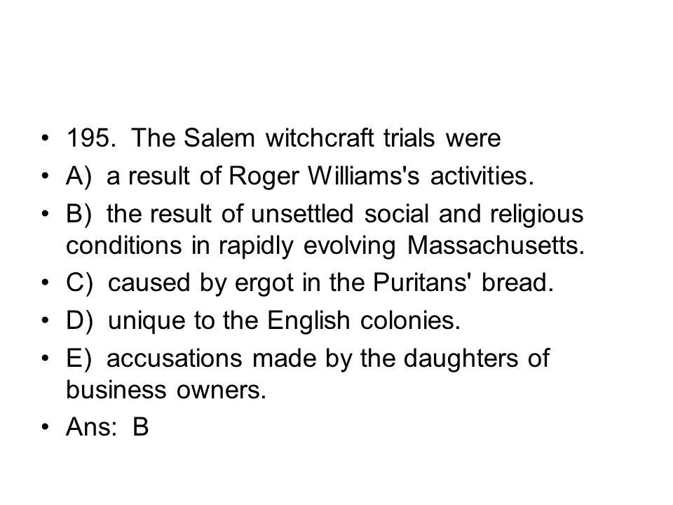 195. The Salem witchcraft trials were