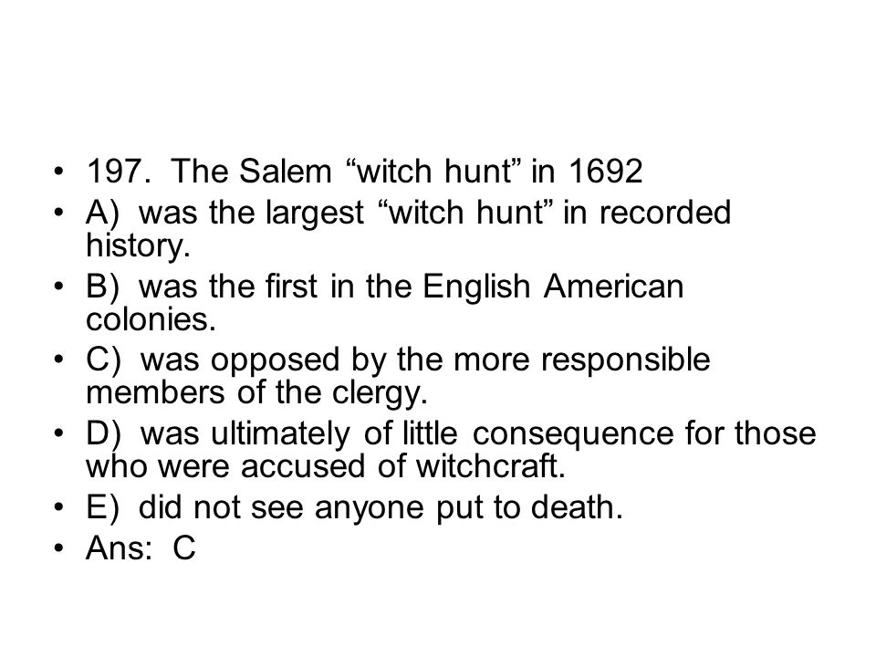 197. The Salem witch hunt in 1692