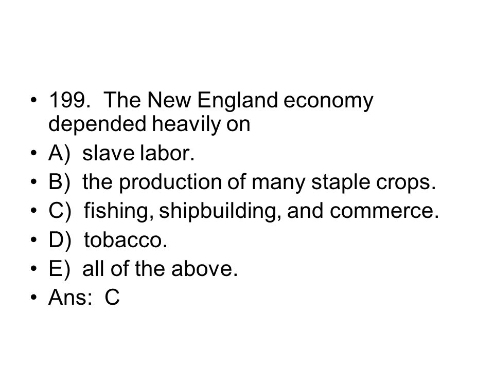 199. The New England economy depended heavily on
