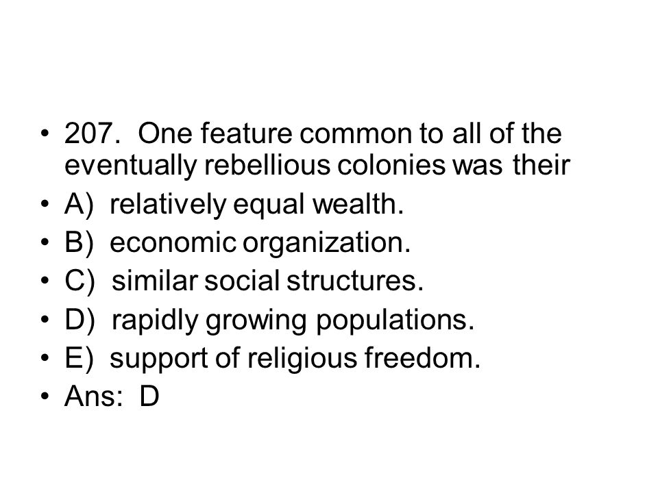 207. One feature common to all of the eventually rebellious colonies was their