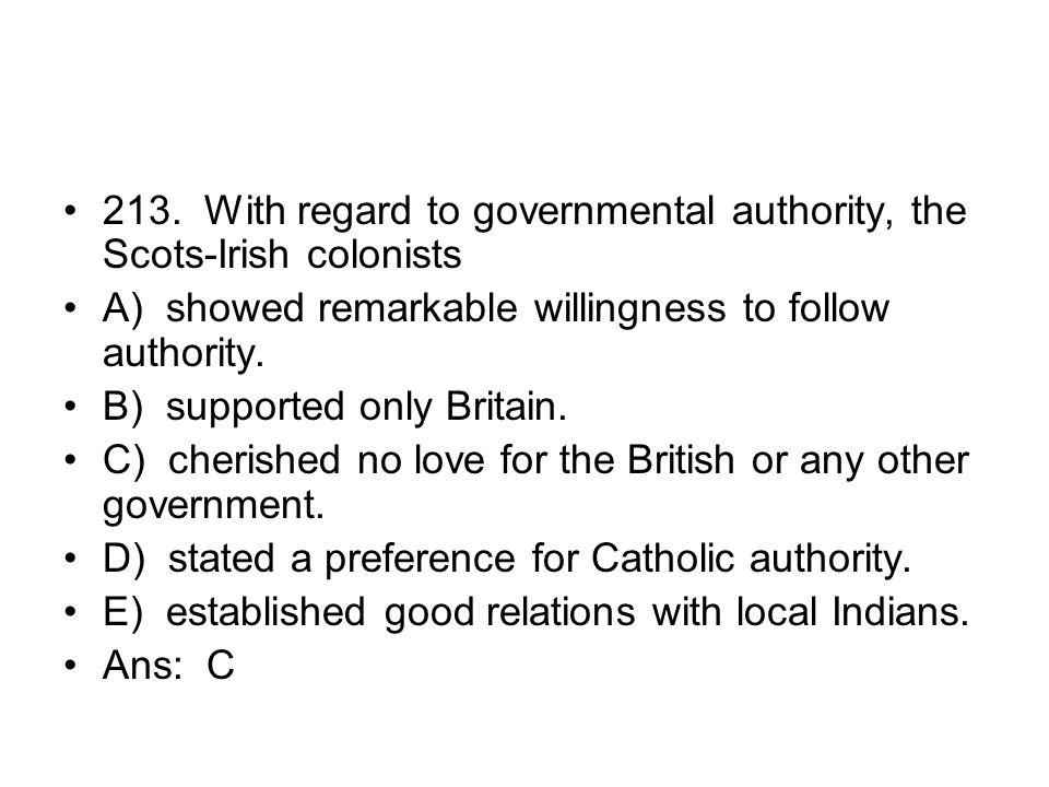 213. With regard to governmental authority, the Scots-Irish colonists