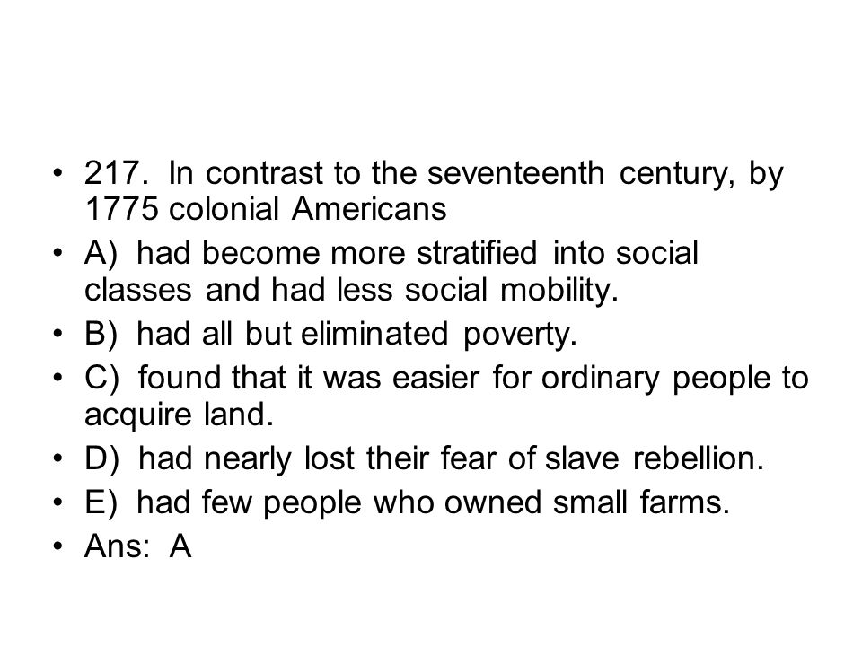 217. In contrast to the seventeenth century, by 1775 colonial Americans