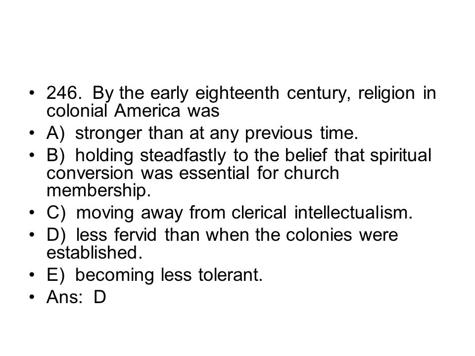 246. By the early eighteenth century, religion in colonial America was