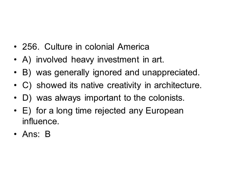 256. Culture in colonial America