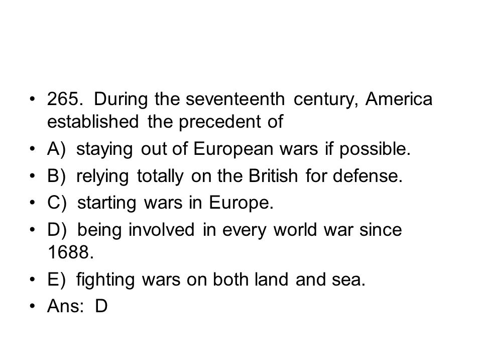 265. During the seventeenth century, America established the precedent of