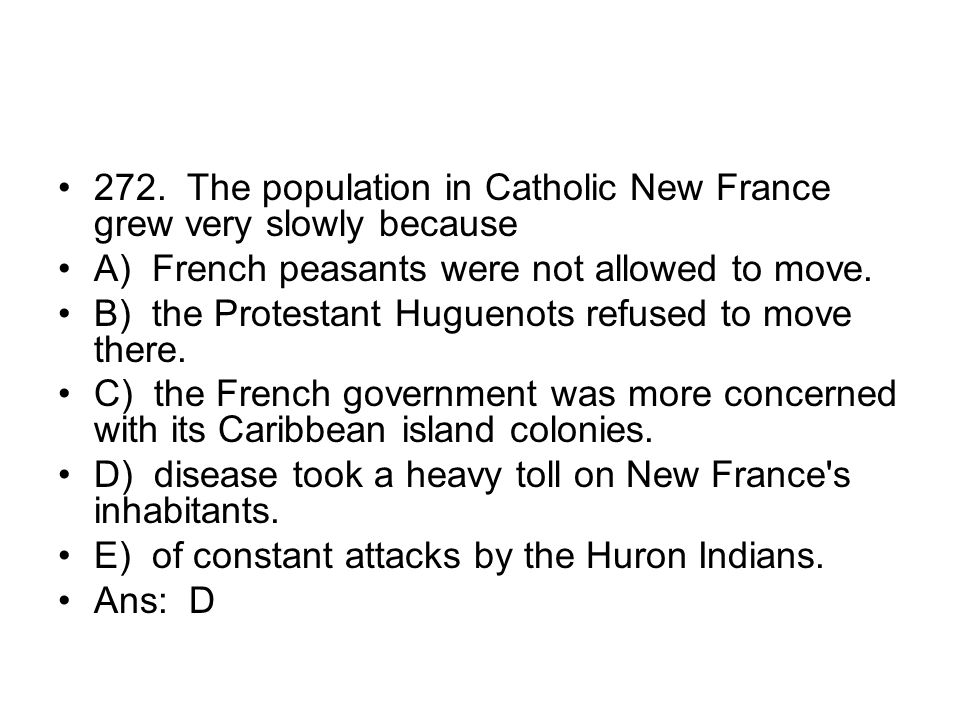 272. The population in Catholic New France grew very slowly because