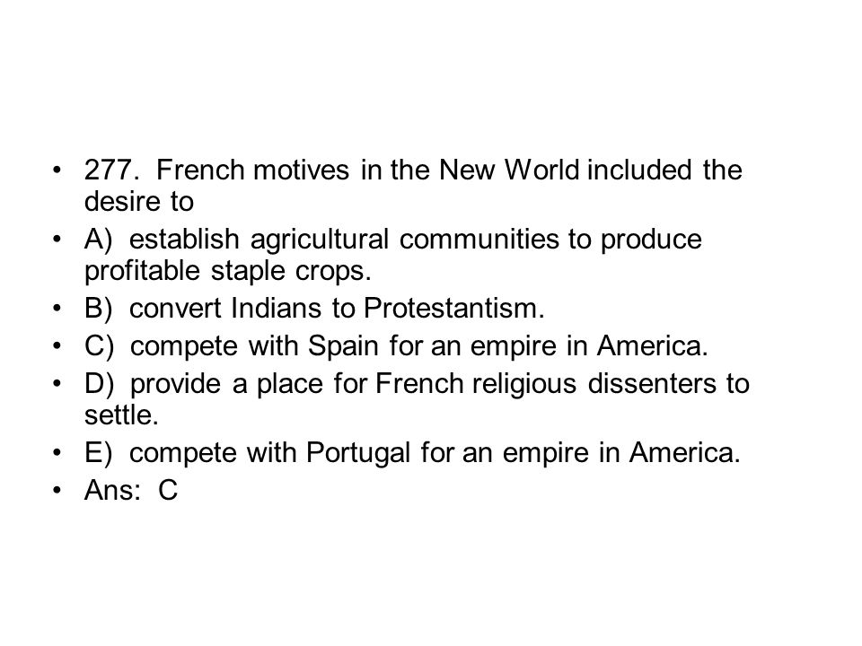 277. French motives in the New World included the desire to