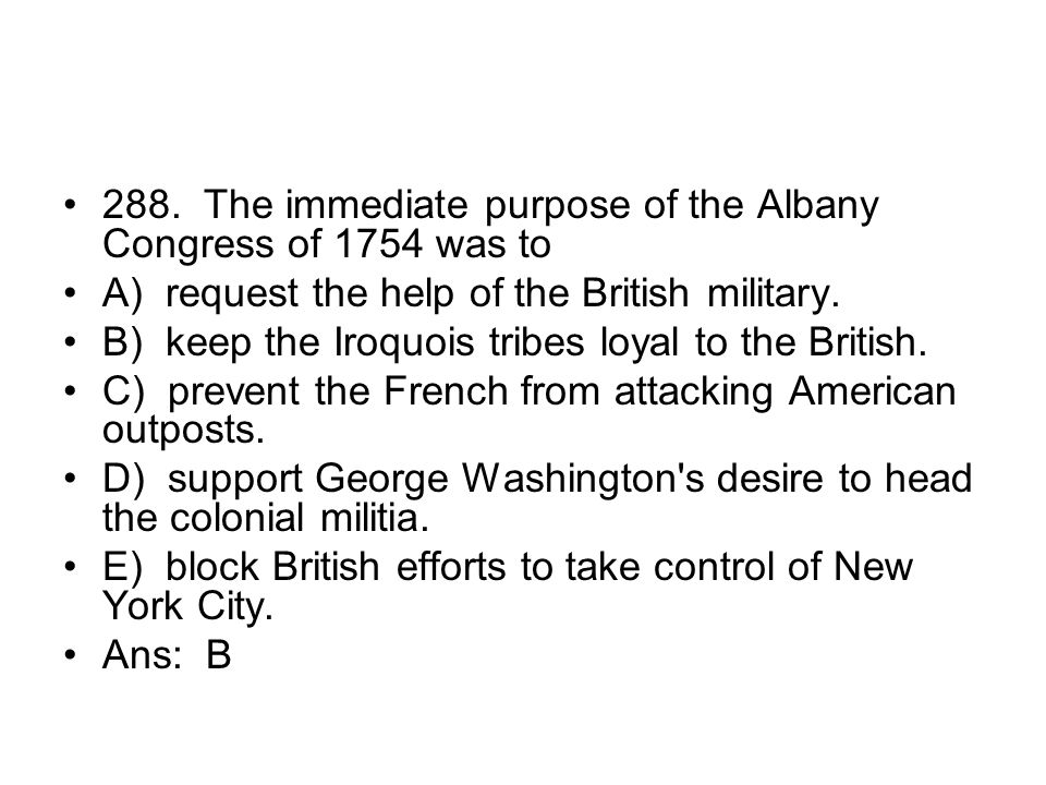 288. The immediate purpose of the Albany Congress of 1754 was to