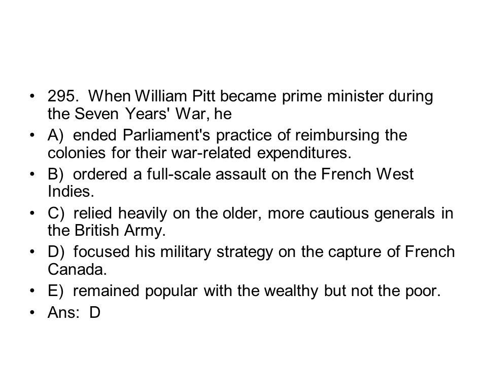 295. When William Pitt became prime minister during the Seven Years War, he