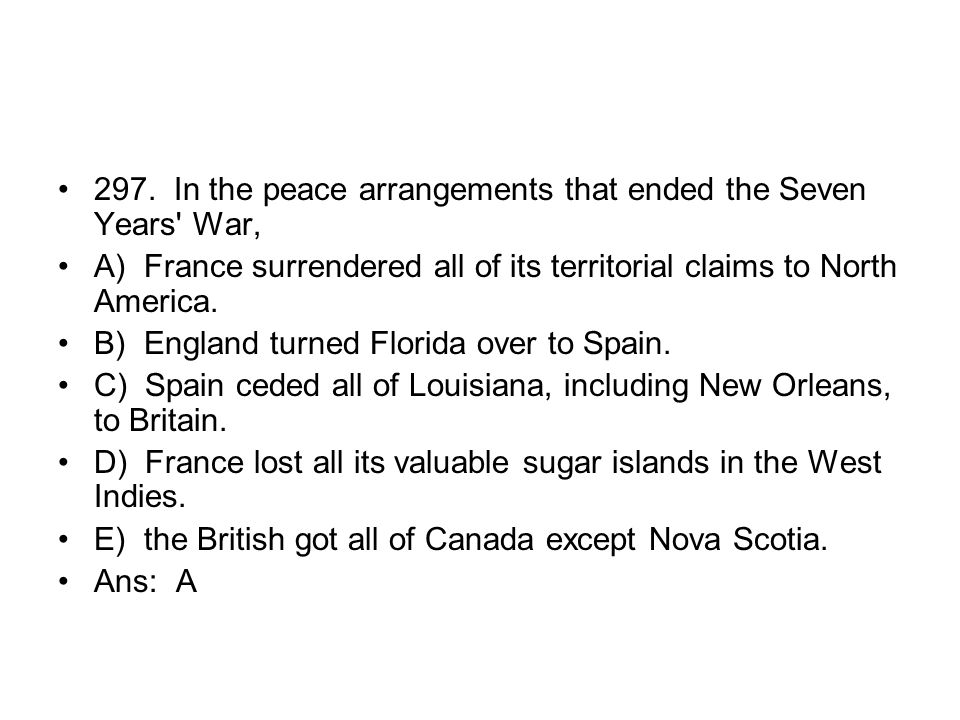 297. In the peace arrangements that ended the Seven Years War,