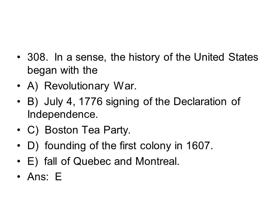 308. In a sense, the history of the United States began with the