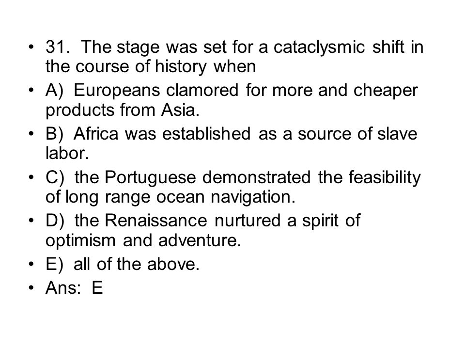 31. The stage was set for a cataclysmic shift in the course of history when