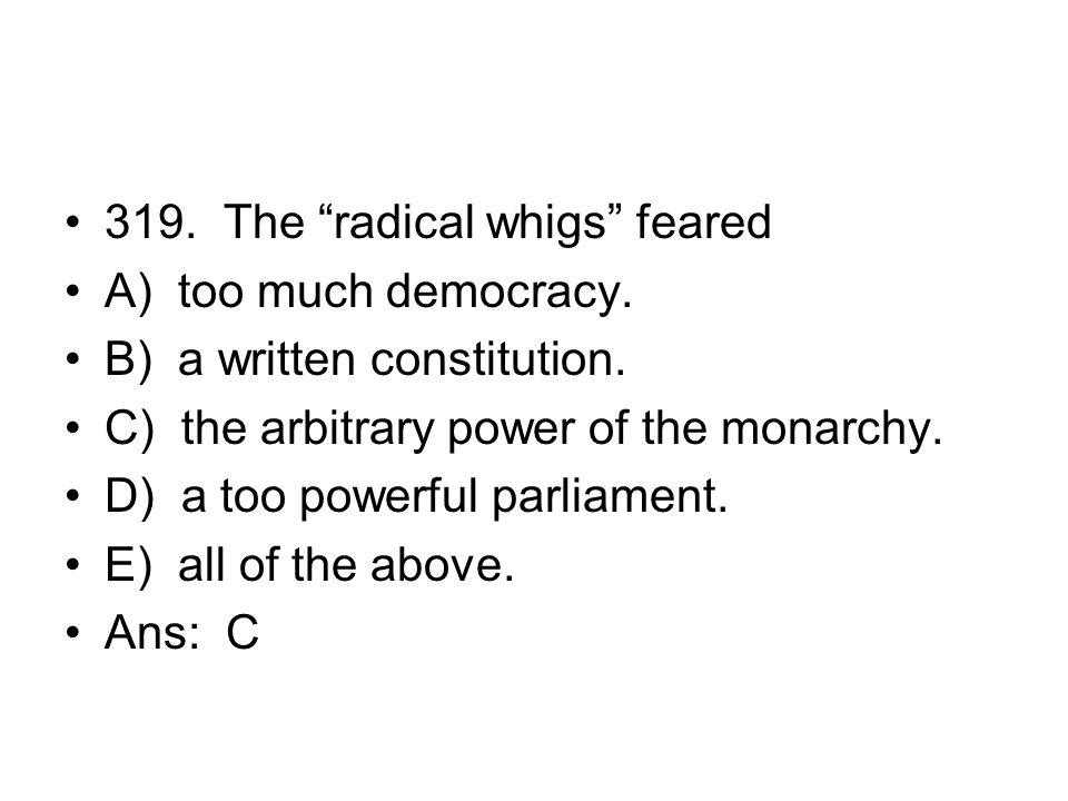 319. The radical whigs feared