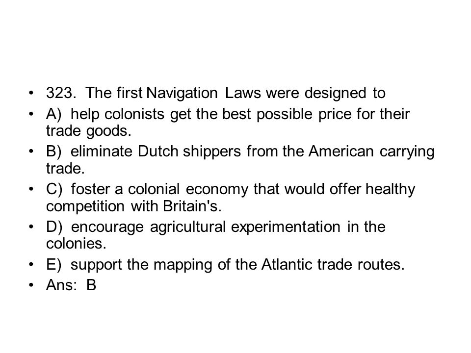323. The first Navigation Laws were designed to