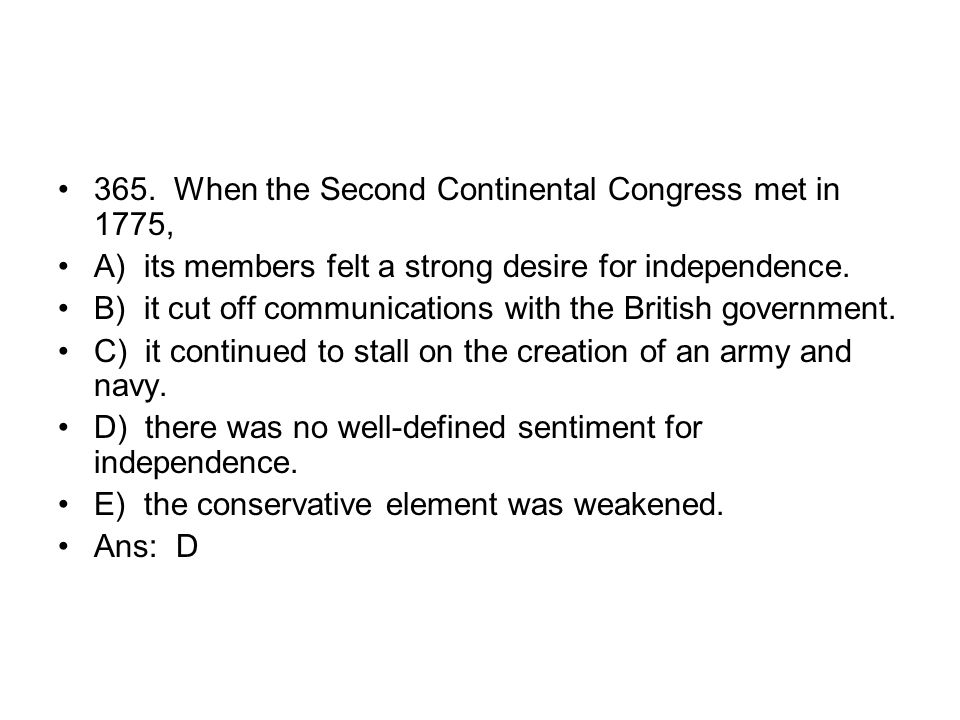 365. When the Second Continental Congress met in 1775,