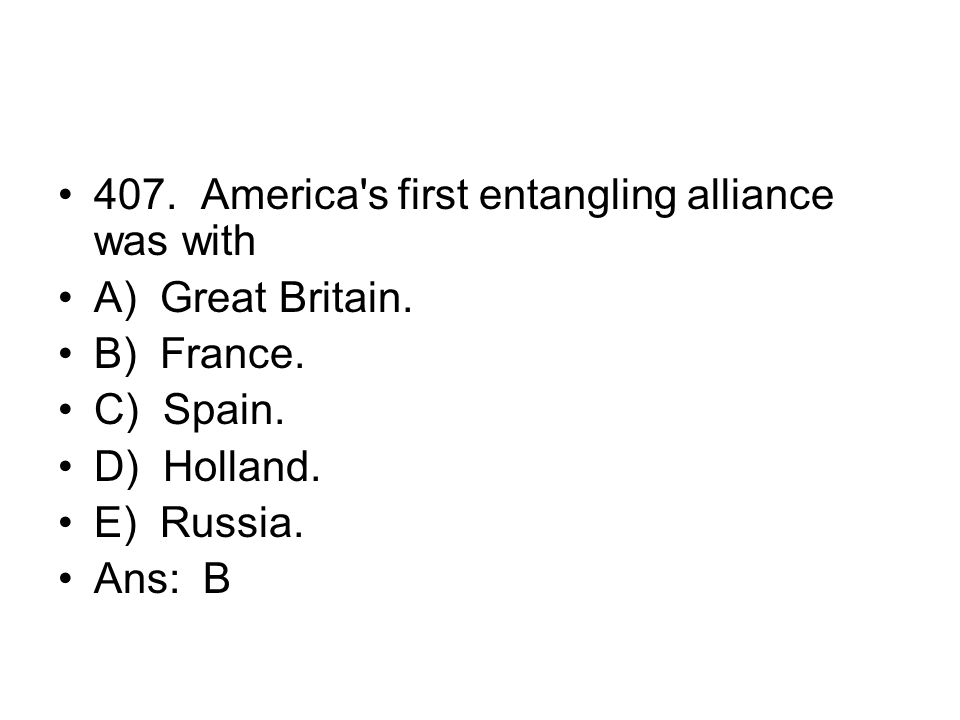 407. America s first entangling alliance was with