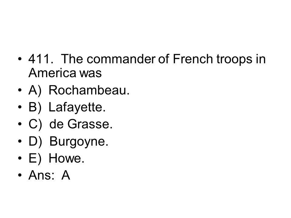 411. The commander of French troops in America was