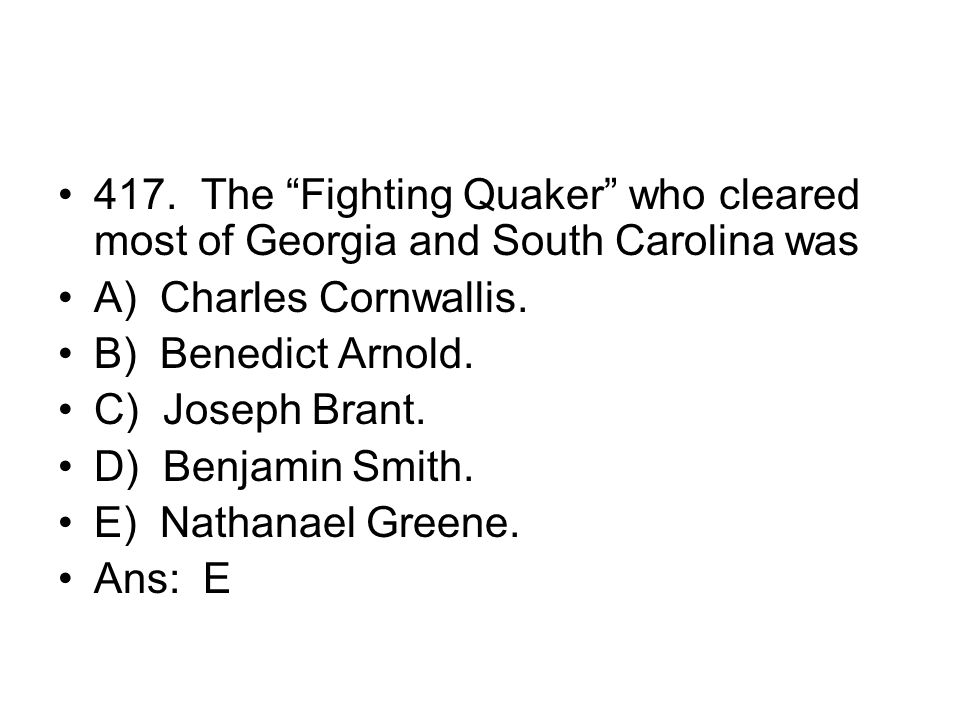 417. The Fighting Quaker who cleared most of Georgia and South Carolina was