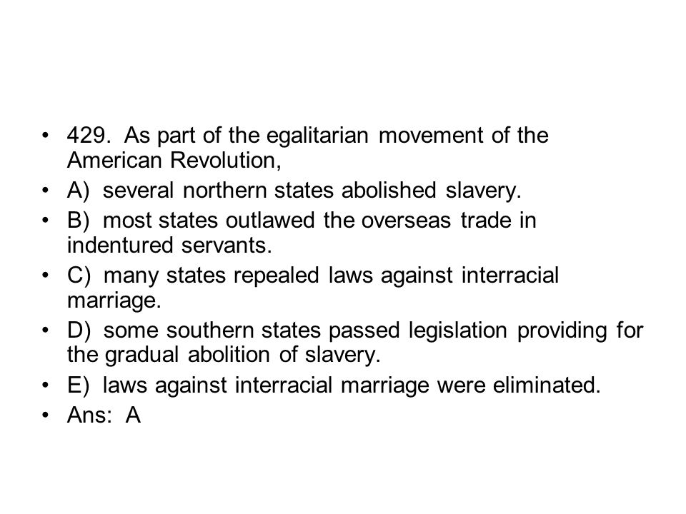 429. As part of the egalitarian movement of the American Revolution,