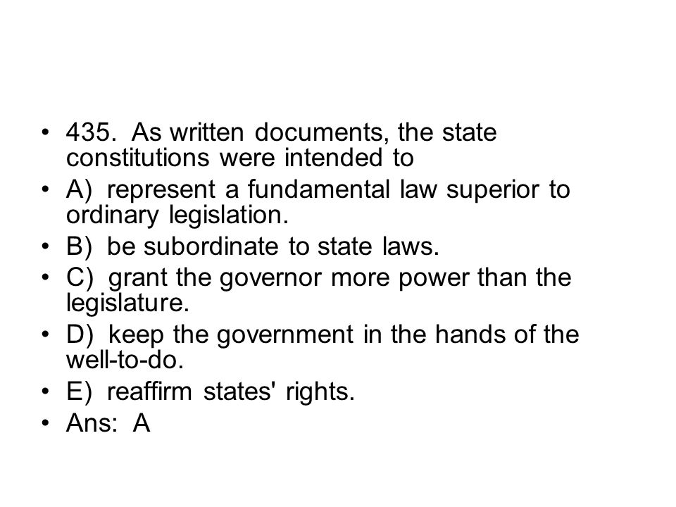 435. As written documents, the state constitutions were intended to