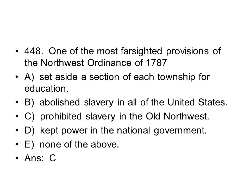 448. One of the most farsighted provisions of the Northwest Ordinance of 1787