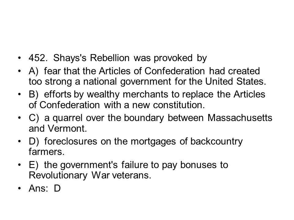 452. Shays s Rebellion was provoked by