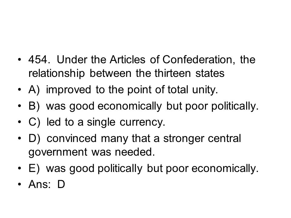 454. Under the Articles of Confederation, the relationship between the thirteen states