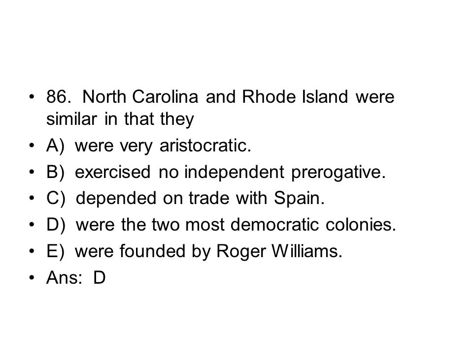 86. North Carolina and Rhode Island were similar in that they