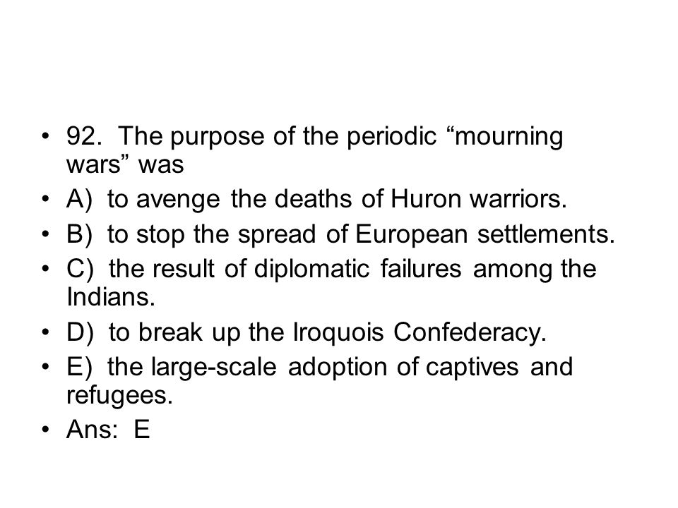 92. The purpose of the periodic mourning wars was