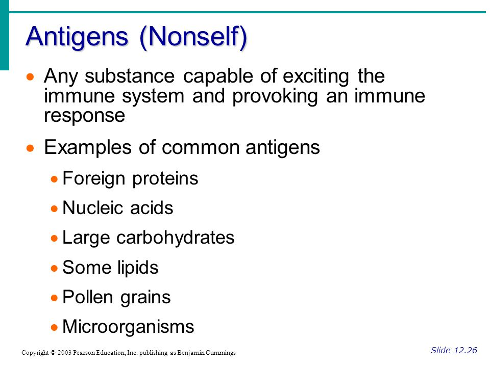Antigens (Nonself) Any substance capable of exciting the immune system and provoking an immune response.