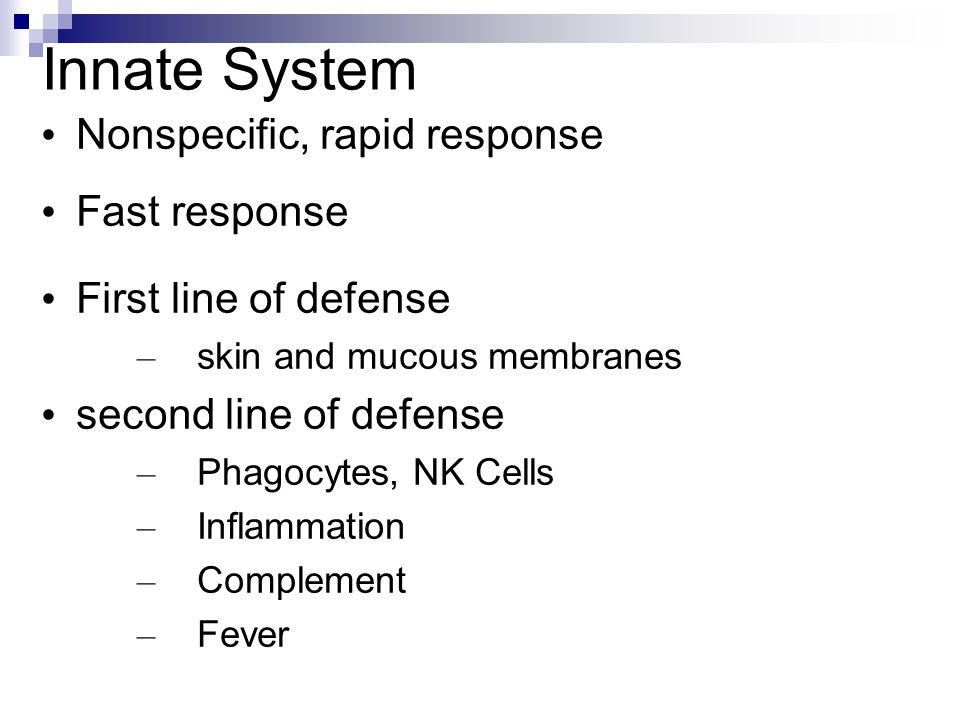 Innate System Nonspecific, rapid response Fast response