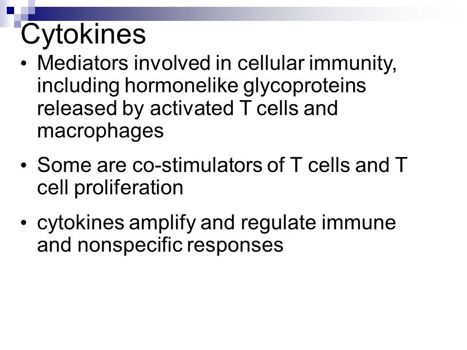Cytokines Mediators involved in cellular immunity, including hormonelike glycoproteins released by activated T cells and macrophages.