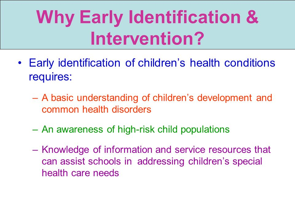 Why Early Identification & Intervention
