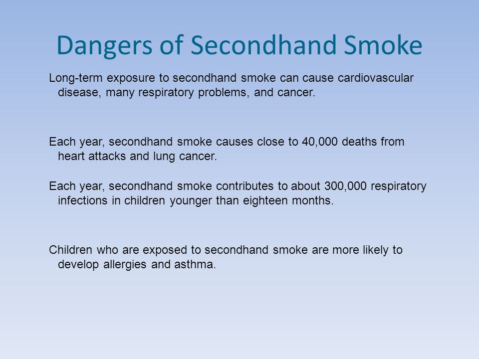 the dangers of second hand smoke Secondhand smoke facts secondhand smoke is the smoke from burning  tobacco products such as cigarettes or pipes secondhand smoke is also  exhaled by.