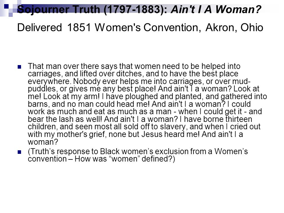 Sojourner Truth ( ): Ain t I A Woman