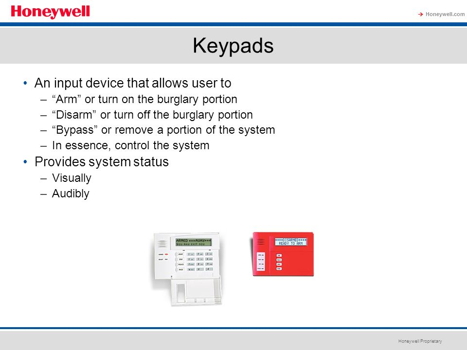 Keypads An input device that allows user to Provides system status