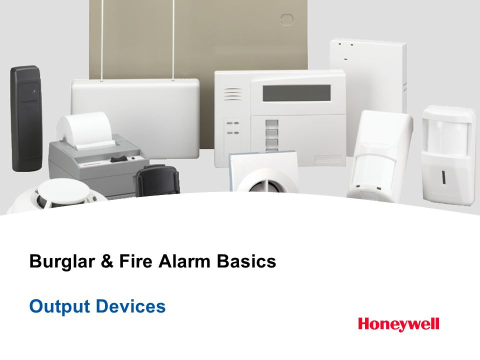 Burglar & Fire Alarm Basics Output Devices