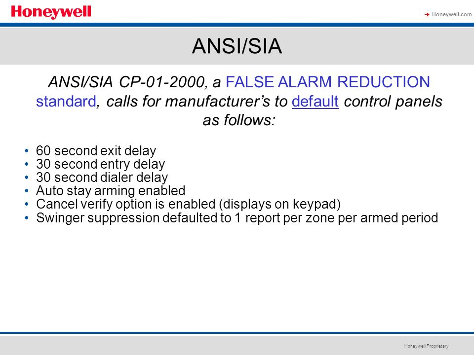 ANSI/SIA ANSI/SIA CP-01-2000, a FALSE ALARM REDUCTION standard, calls for manufacturer's to default control panels as follows: