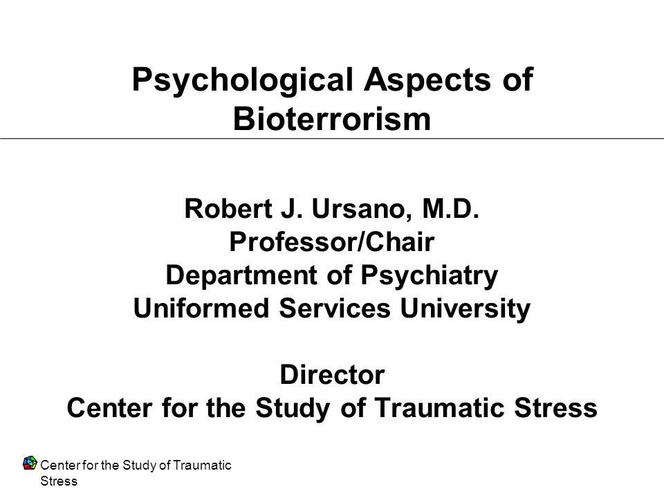 Psychological Aspects of Bioterrorism Robert J. Ursano, M. D