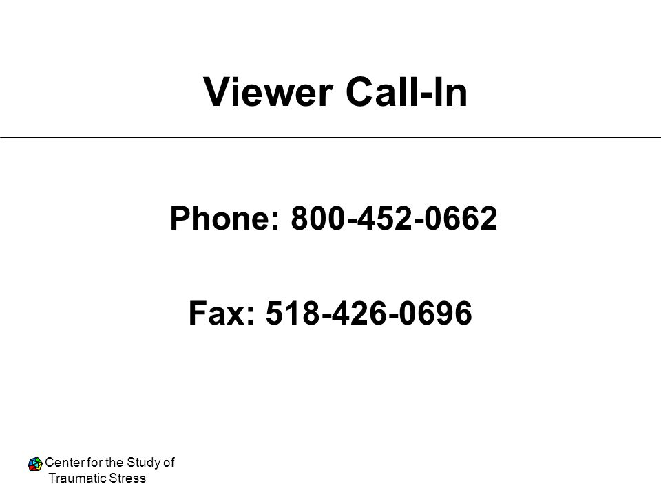 Viewer Call-In Phone: 800-452-0662 Fax: 518-426-0696