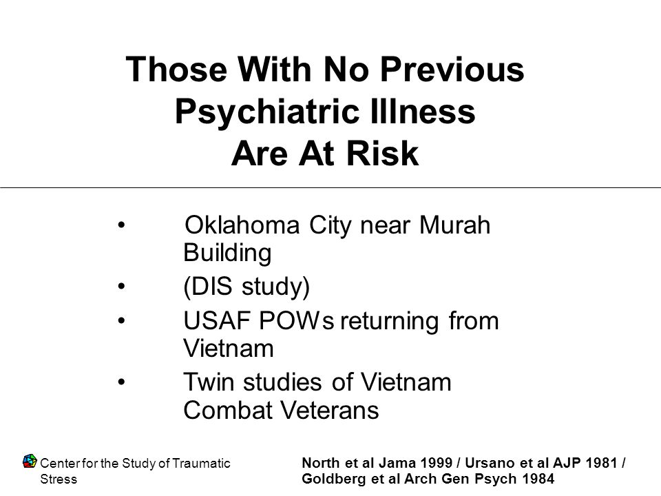 Those With No Previous Psychiatric Illness Are At Risk