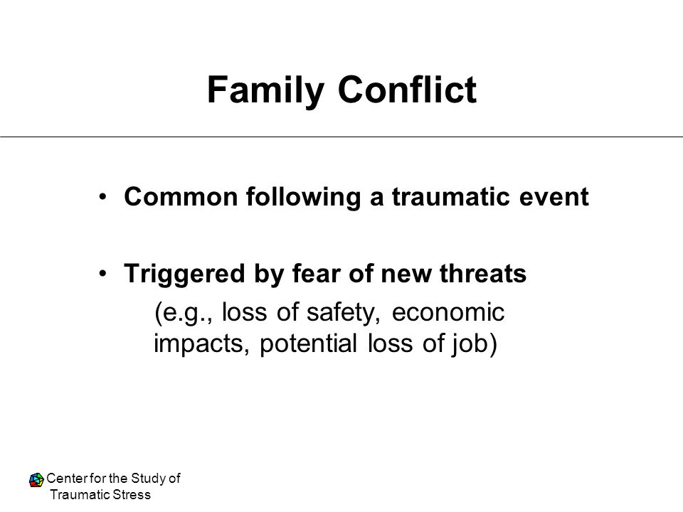Family Conflict Common following a traumatic event