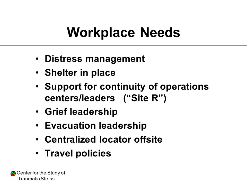 Workplace Needs Distress management Shelter in place