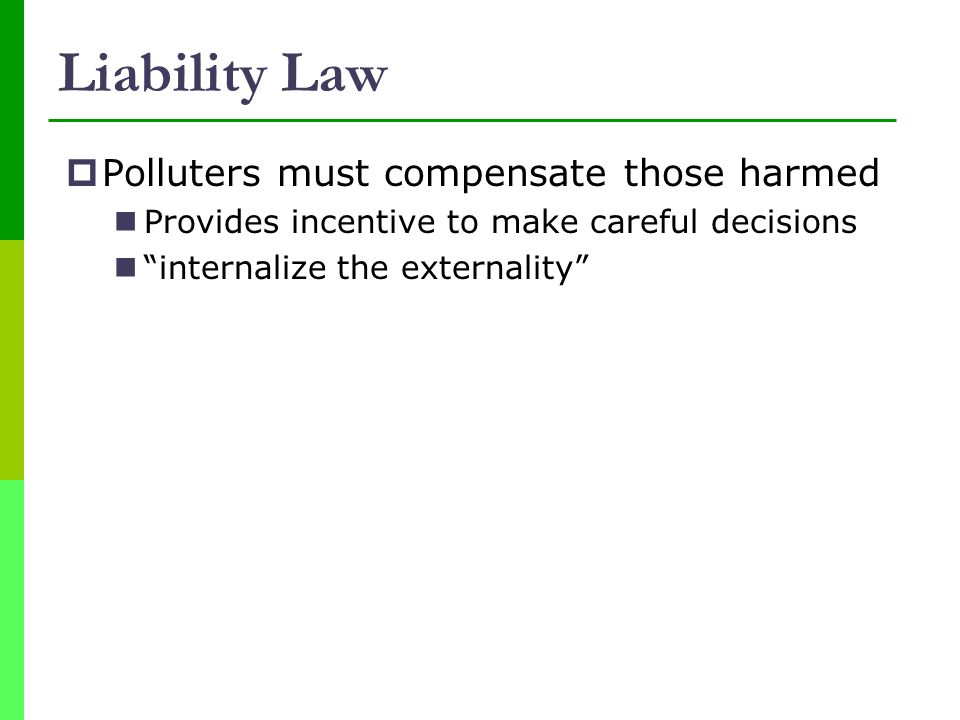 Liability Law Polluters must compensate those harmed