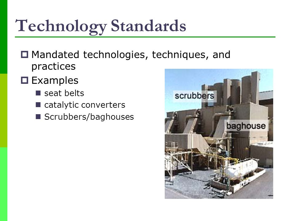 Technology Standards Mandated technologies, techniques, and practices
